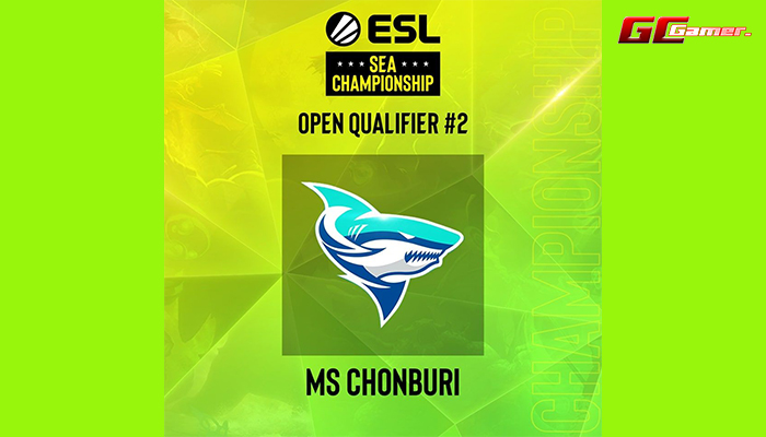 MS CHONBURI ซิวตั๋วใบสุดท้าย ESL SEA CHAMPIONSHIP